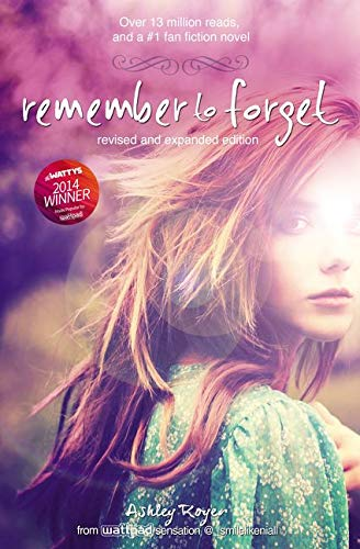 9780310751717: Remember to Forget, Revised and Expanded Edition: from Wattpad sensation @_smilelikeniall (Blink)
