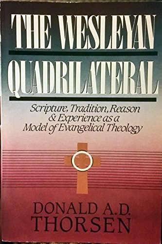 9780310753414: The Wesleyan Quadrilateral: Scripture, Tradition, Reason & Experience as a Model of Evangelical Theology