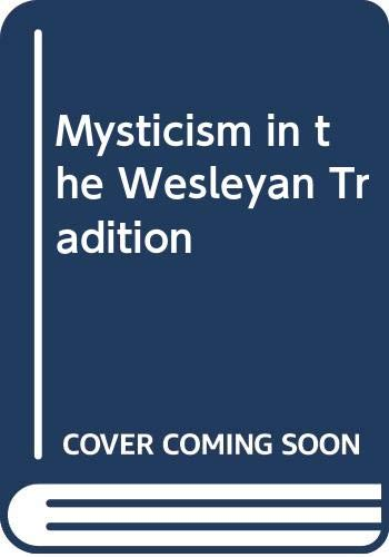 9780310754305: Mysticism in the Wesleyan Tradition