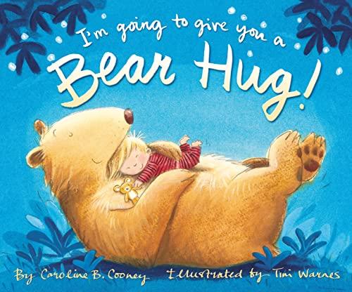 9780310754732: I'm Going to Give You a Bear Hug!