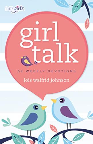 9780310755005: Girl Talk: 52 Weekly Devotions (Faithgirlz)
