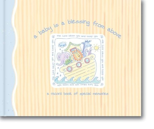 9780310801016: A Baby Is a Blessing from Above Record Book: A Record Book of Special Memories (Noah's Ark Baby)