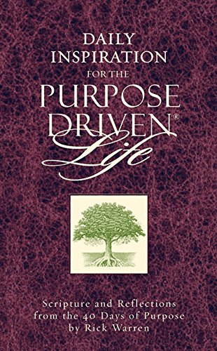 9780310802013: Daily Inspiration for the Purpose Driven Life: Scriptures and Reflections from the 40 Days of Purpose