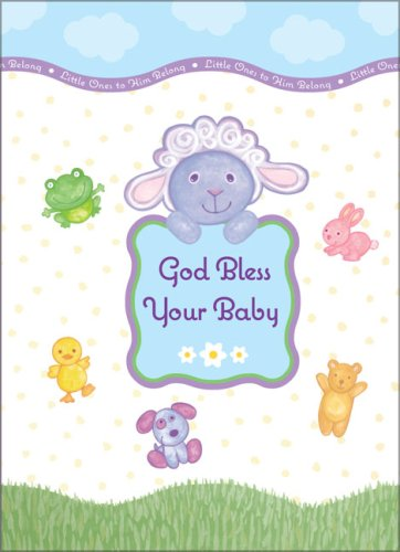 9780310803119: God Bless Your Baby Greeting Book: Little Ones to Him Belong