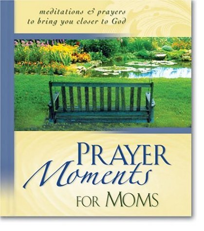 9780310804925: Prayer Moments for Moms: Meditations and Prayers to Bring You Closer to God
