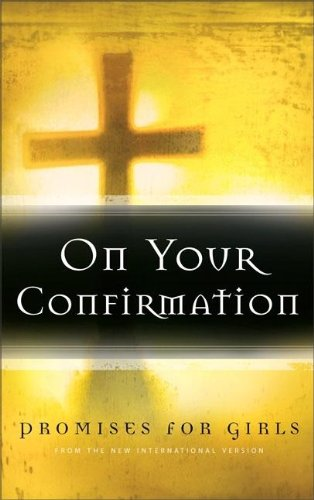 On Your Confirmation Promises for Girls: From the New International Version: Zondervan