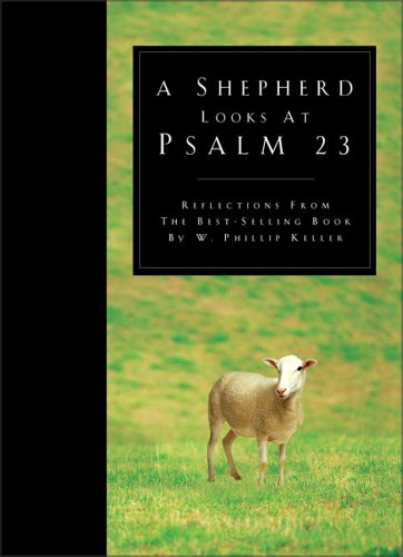 9780310810100: A Shepherd Looks at Psalm 23: Reflections from the bestselling book by W. Philip Keller