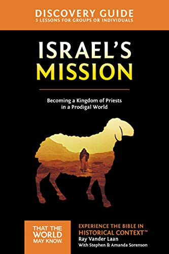 9780310810612: Israel's Mission Discovery Guide: A Kingdom of Priests in a Prodigal World (That the World May Know)