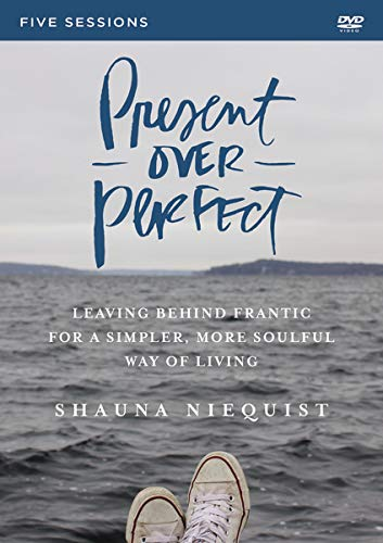 9780310816034: Present Over Perfect Video Study: Leaving Behind Frantic for a Simpler, More Soulful Way of Living