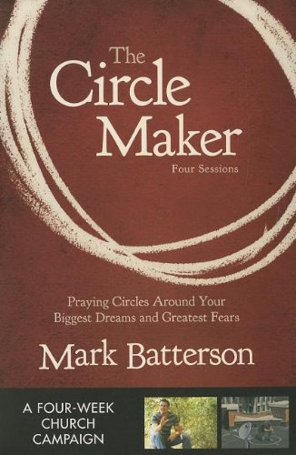 The Circle Maker Curriculum Kit: Praying Circles Around Your Biggest Dreams and Greatest Fears: ...