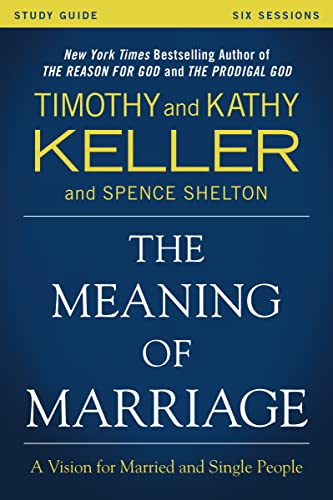 9780310868255: The Meaning of Marriage: A Vision for Married and Unmarried People
