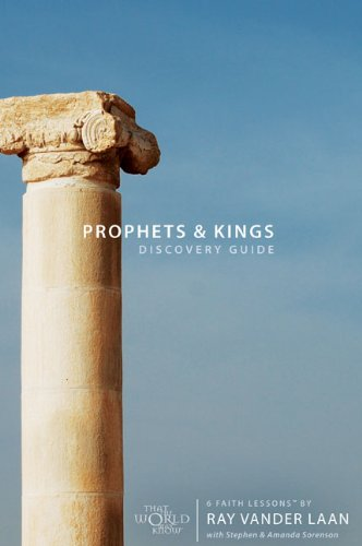 9780310889663: Prophets and Kings Discovery Guide with DVD: 6 Faith Lessons