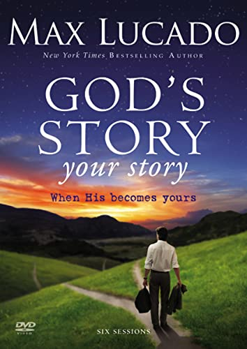God's Story, Your Story Video Study: When His Becomes Yours (9780310889861) by Lucado, Max