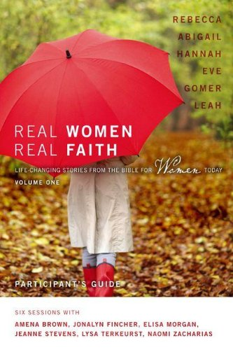 9780310890775: Real Women, Real Faith: Volume 1 Participant's Guide with DVD: Life-Changing Stories from the Bible for Women Today