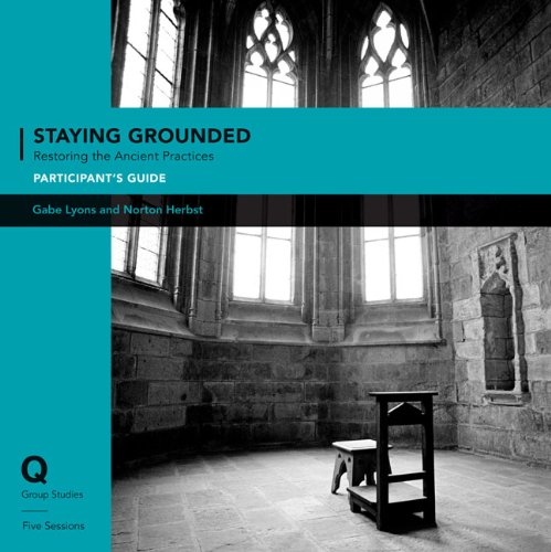 9780310892069: Staying Grounded In a Shifting WorldParticipant's Guide with DVD: Restoring the Ancient Practices (Q Group Studies)