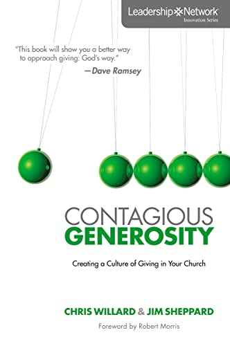 Contagious Generosity: Creating a Culture of Giving: Willard, Chris; Sheppard,