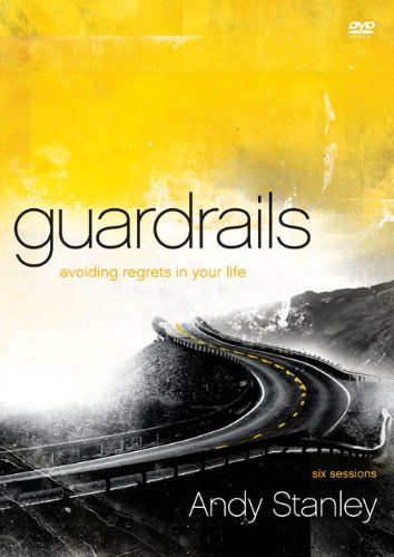 Guardrails : Avoiding Regrets in Your Life: Stanley, Andy