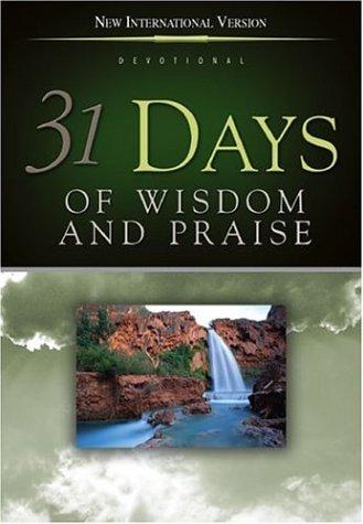 9780310900375: 31 Days of Wisdom & Praise: From the New International Version