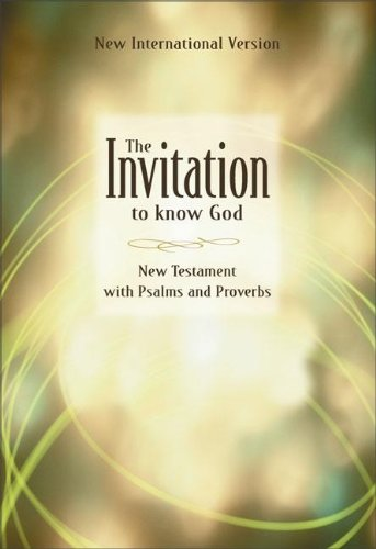 9780310902027: The Invitation to Know God: New Testament With Psalms and Proverbs : New International Version