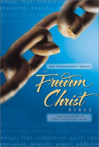 9780310915072: Freedom in Christ Bible: A One Year Study of God's Liberating Truth