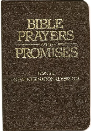 Bible Prayers and Promises from the New: indicated, Author not