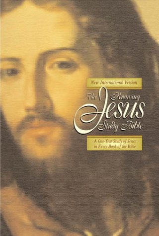 9780310921264: The Knowing Jesus Study Bible: A One-Year Study of Jesus in Every Book of the Bible