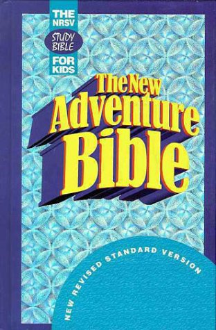 The New Adventure Bible/New Revised Standard Version: Larry Richards, Larry Richards (Editor),...