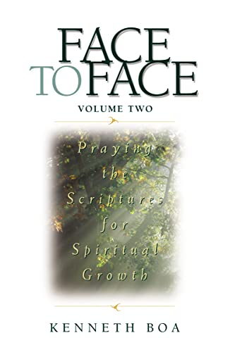 9780310925521: Face to Face: Praying the Scriptures for Spiritual Growth: Praying the Scriptures for Spiritual Growth v. 2 (Face to Face: Spiritual Growth)