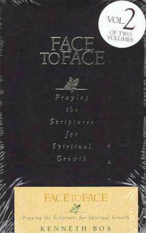 9780310925538: Face to Face: Praying the Scriptures for Spiritual Growth v. 2