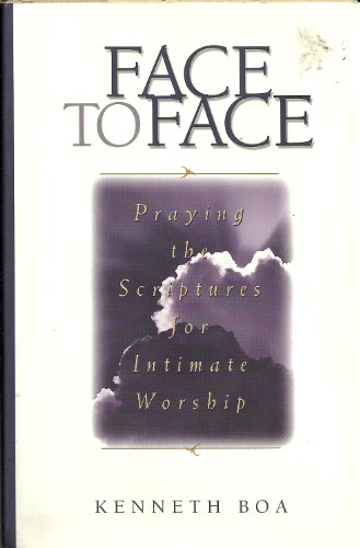 9780310925552: Face to Face : Praying the Scriptures for Intimate Worship (Volume 1)