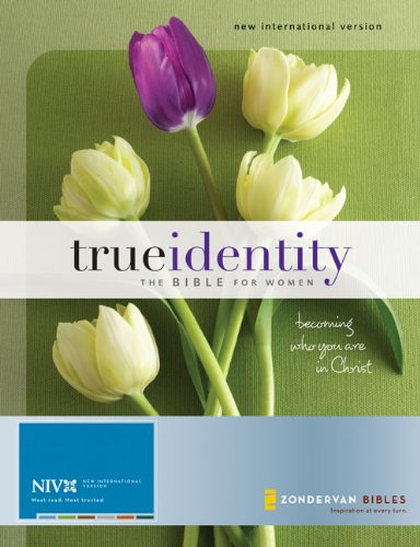 9780310938910: True Identity: The Bible for Women (NIV): Becoming Who You Are in Christ