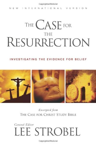 NIV, The Case for the Resurrection, Paperback: A First-Century Investigative Reporter Probes History's Pivotal Event (0310949890) by Lee Strobel