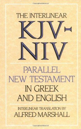Interlinear KJV-NIV Parallel New Testament in Greek: Marshall, Alfred