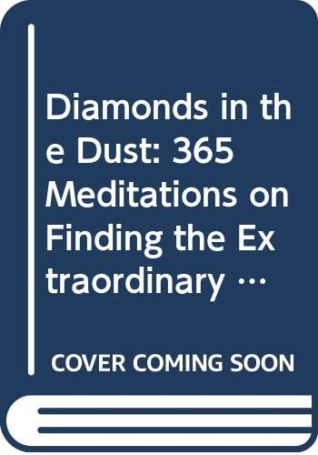 9780310962090: Diamonds in the Dust: 365 Meditations on Finding the Extraordinary in the Ordinary (Daybreaks)