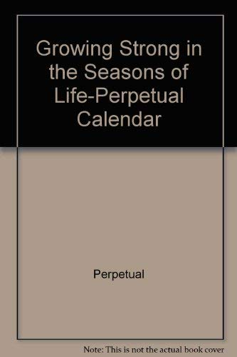 Growing Strong in the Seasons of Life-Perpetual Calendar: Swindoll, Charles R.; Perpetual