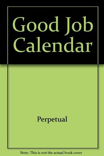 Good Job Calendar: Perpetual