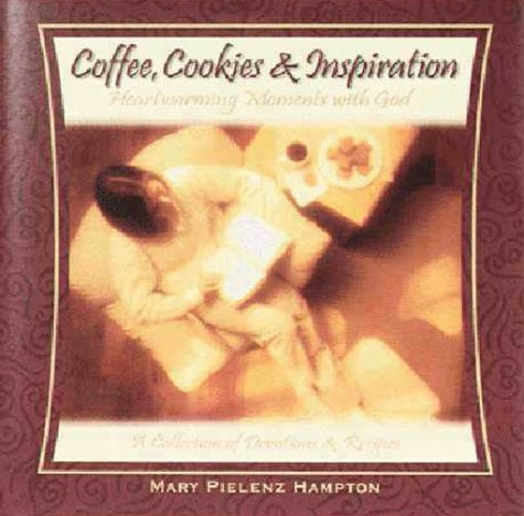 Coffee, Cookies, and Inspiration : Heartwarming Moments: Mary Pielenz Hampton