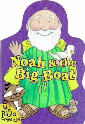 Noah & the Big Boat (0310973228) by Alice Joyce Davidson