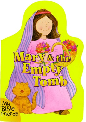 Mary & the Empty Tomb (0310974550) by Alice Joyce Davidson