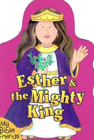 Esther & the Mighty King: Alice Joyce Davidson