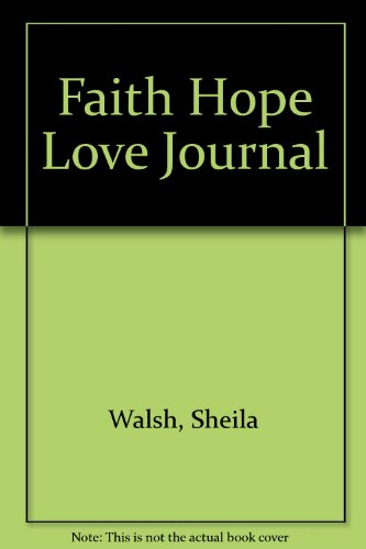 Faith Hope Love Journal (0310977983) by Walsh, Sheila