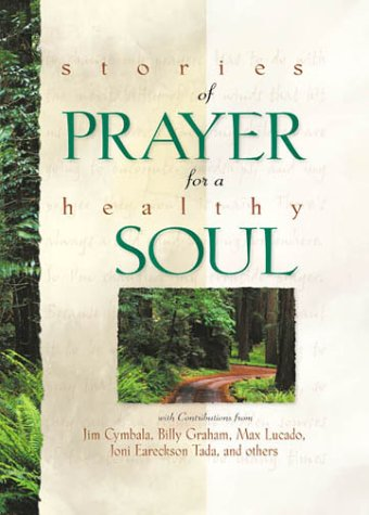 9780310982616: Stories of Prayer for a Healthy Soul