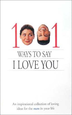 9780310983118: 1001 Ways to Say I Love You: An inspirational collection of loving ideas for the man/woman in your life.