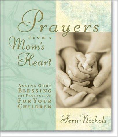 9780310984740: Prayers from a Mom's Heart