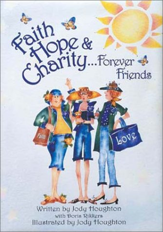 Faith, Hope, & Charity Gift Book: Jody Houghton, Doris