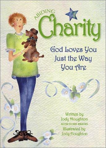 Abiding Charity: Houghton, Jody