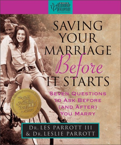 Saving Your Marriage Before It Starts: III, Les Parrott; Parrott, Leslie