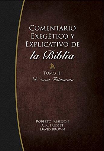 9780311030040: Comentario Exegetico y Explicativo de La Biblia: Tomo II, El Nuevo Testamento (Spanish Edition)
