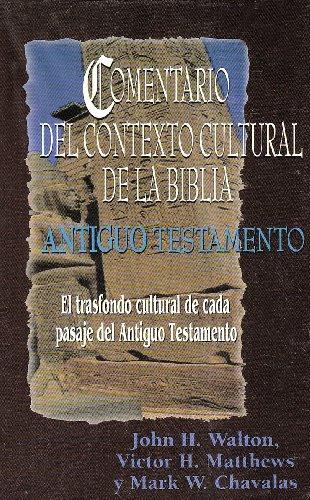 9780311030590: Comentario del Contexto Cultural de la Biblia. Antiguo Testamento: El Trasfondo Cultural de Cada Pasaje del Antiguo Testamento