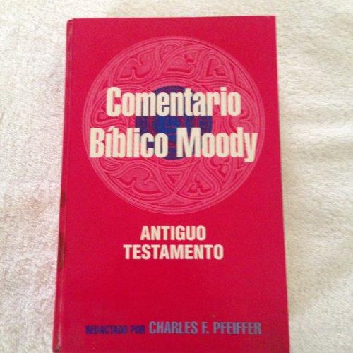 9780311030699: El Comentario Biblico Moody: Antiguo Testamento